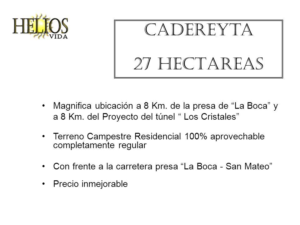 Cadereyta 27 HECTAREAS. Magnifica ubicación a 8 Km. de la presa de La Boca y a 8 Km. del Proyecto del túnel Los Cristales