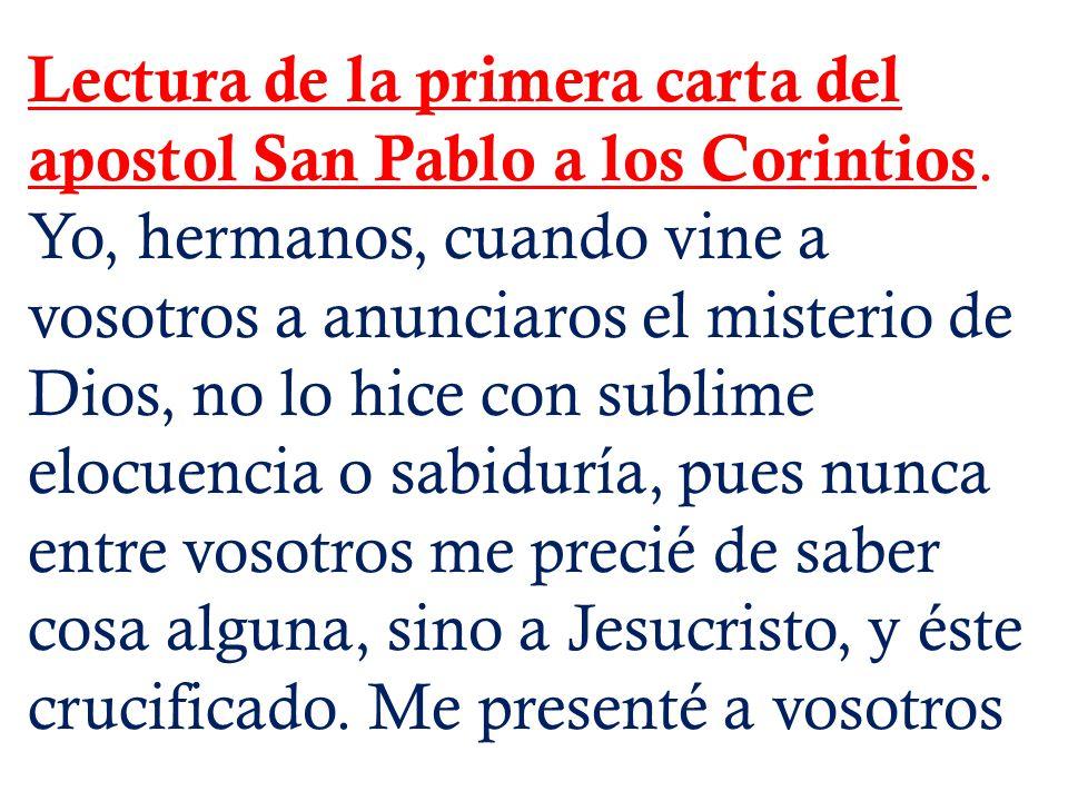 Lectura de la primera carta del apostol San Pablo a los Corintios.