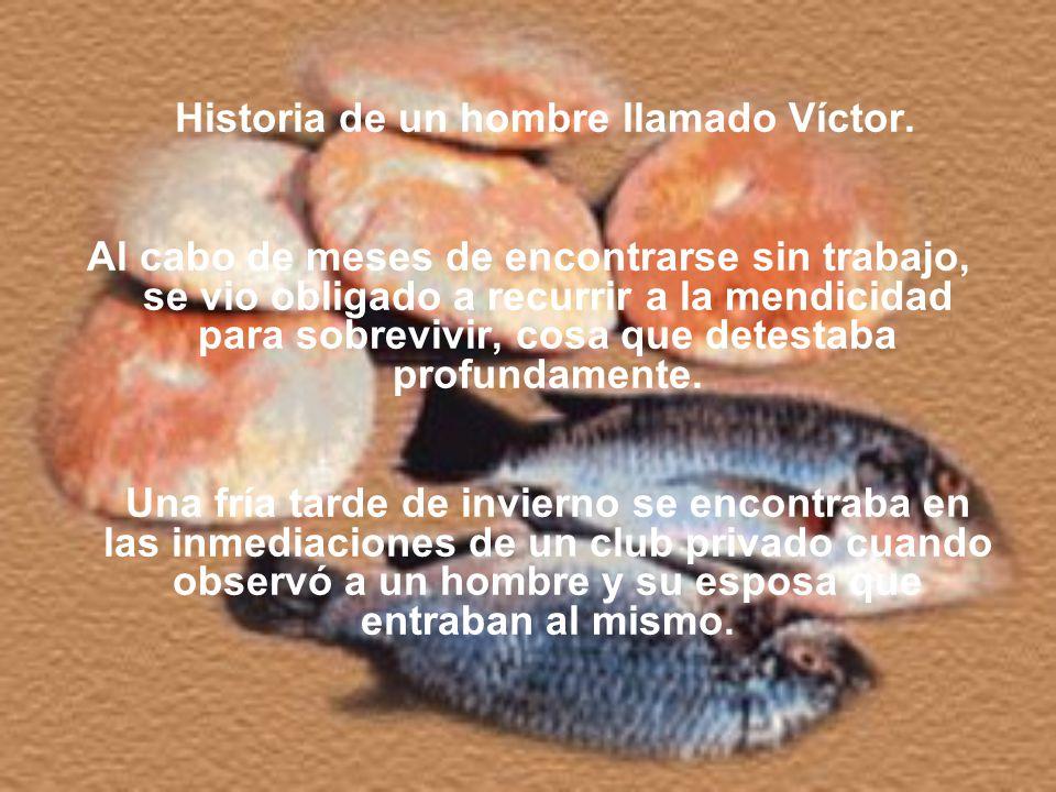 Historia de un hombre llamado Víctor.