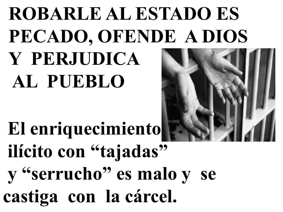 ROBARLE AL ESTADO ES PECADO, OFENDE A DIOS Y PERJUDICA