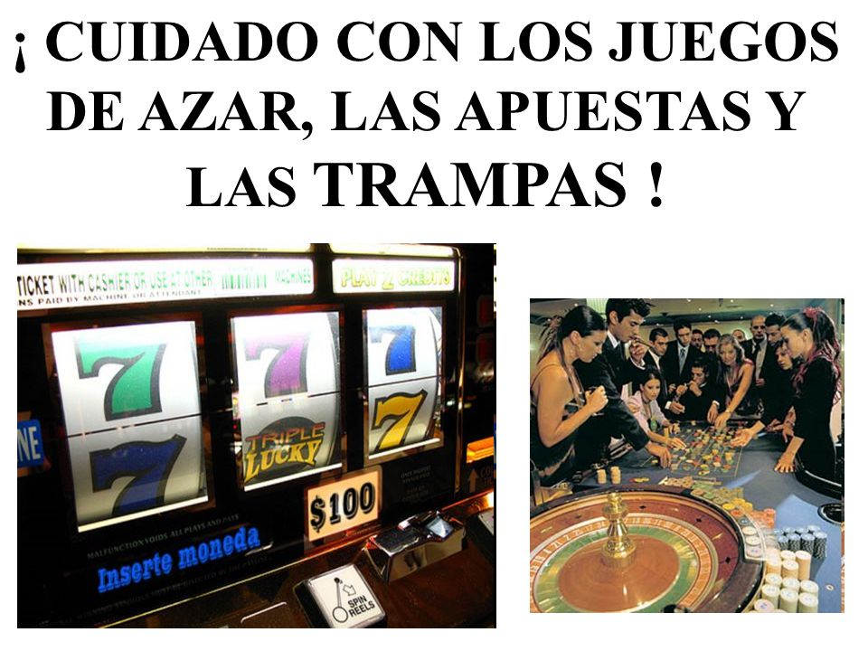 ¡ CUIDADO CON LOS JUEGOS DE AZAR, LAS APUESTAS Y LAS TRAMPAS !