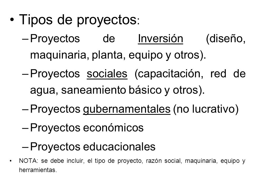 Tipos de proyectos: Proyectos de Inversión (diseño, maquinaria, planta, equipo y otros).