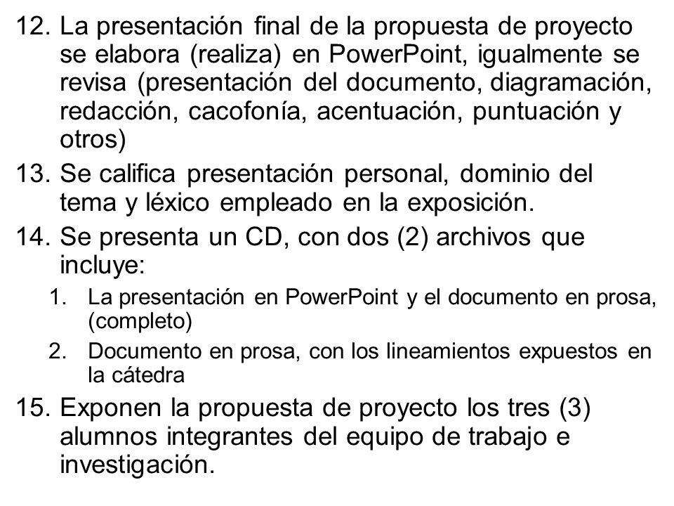 Se presenta un CD, con dos (2) archivos que incluye: