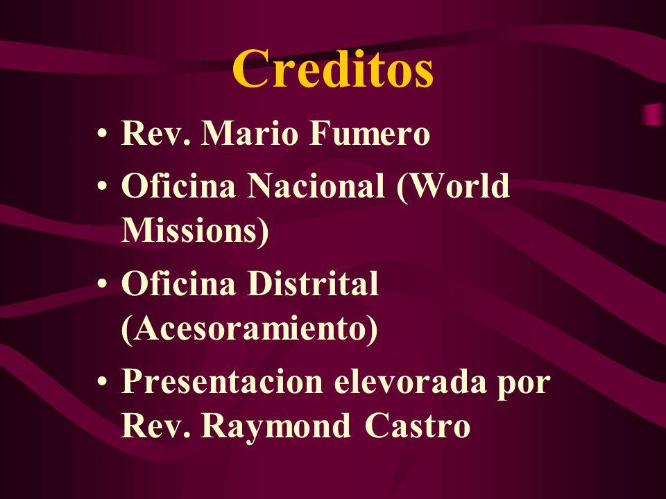 Creditos Rev. Mario Fumero Oficina Nacional (World Missions)