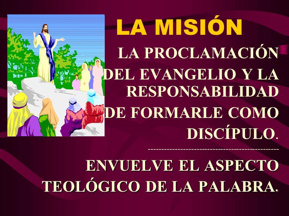 LA MISIÓN LA PROCLAMACIÓN DEL EVANGELIO Y LA RESPONSABILIDAD