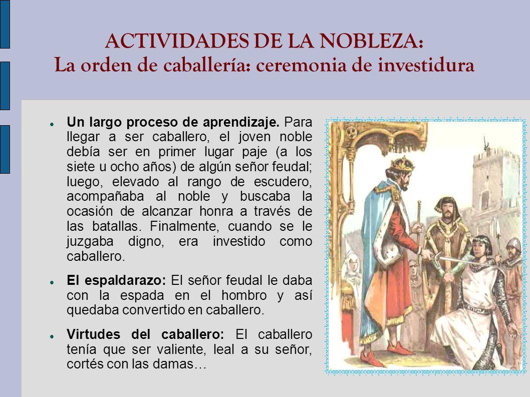 ACTIVIDADES DE LA NOBLEZA: La orden de caballería: ceremonia de investidura