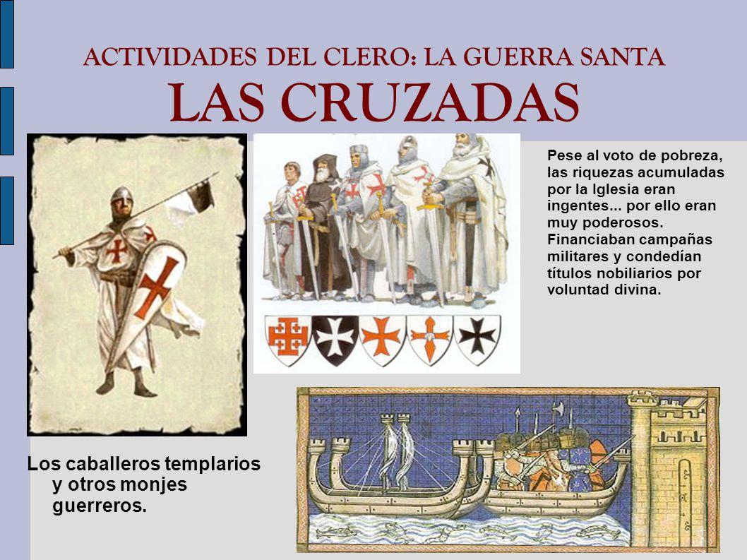 ACTIVIDADES DEL CLERO: LA GUERRA SANTA LAS CRUZADAS
