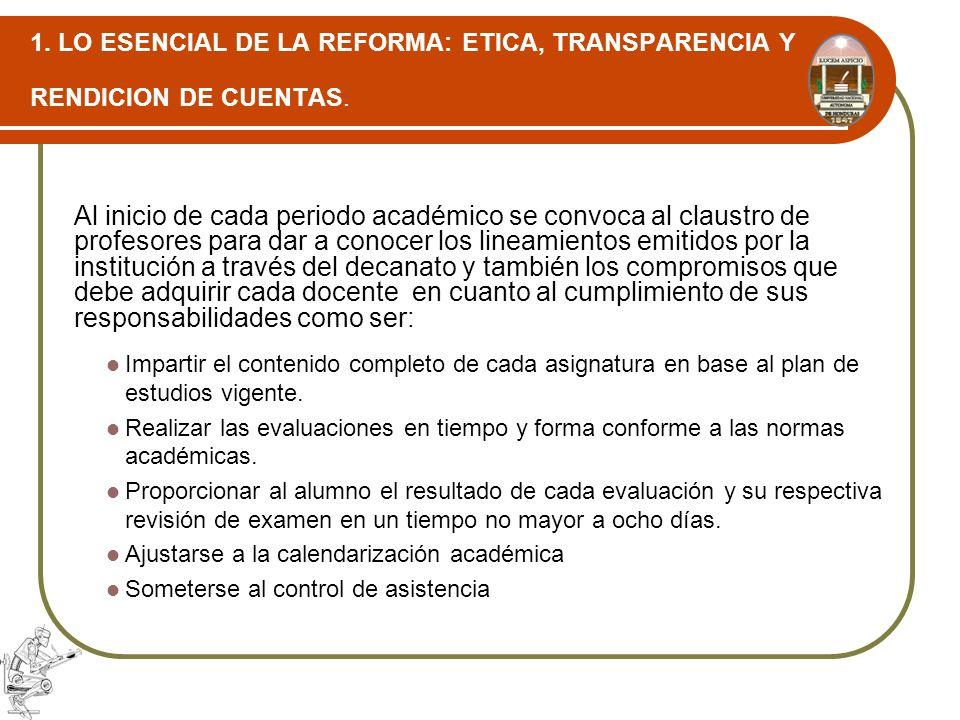 1. LO ESENCIAL DE LA REFORMA: ETICA, TRANSPARENCIA Y RENDICION DE CUENTAS.