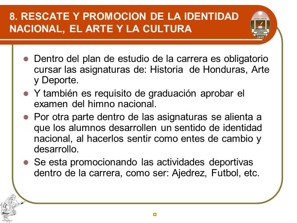 8. RESCATE Y PROMOCION DE LA IDENTIDAD NACIONAL, EL ARTE Y LA CULTURA