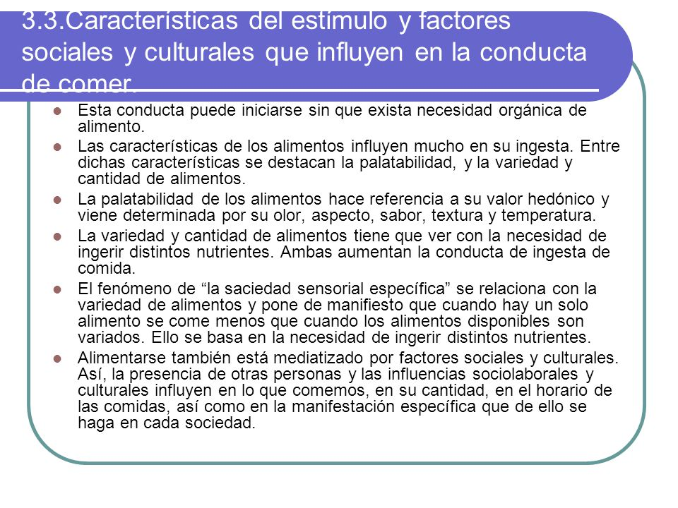3.3.Características del estímulo y factores sociales y culturales que influyen en la conducta de comer.