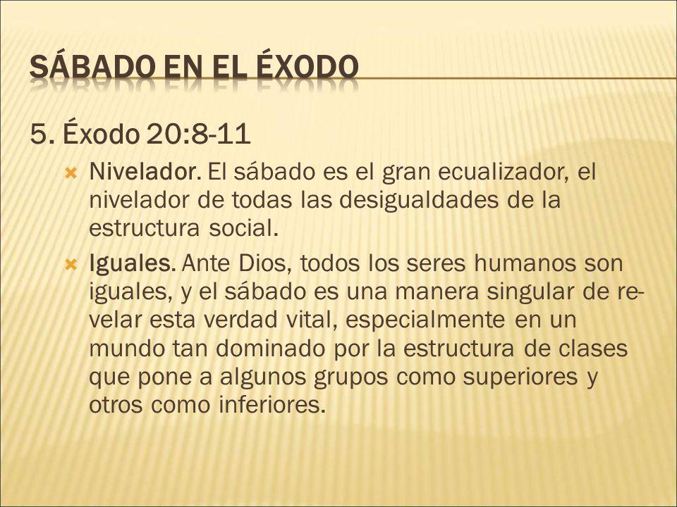 Sábado en el Éxodo 5. Éxodo 20:8-11