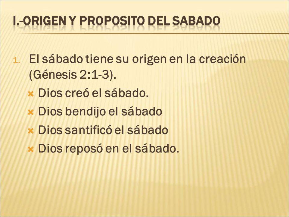El sábado tiene su origen en la creación (Génesis 2:1-3).