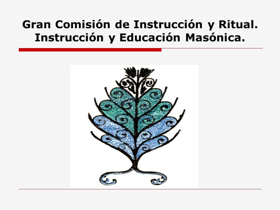 Gran Comisión de Instrucción y Ritual. Instrucción y Educación Masónica.
