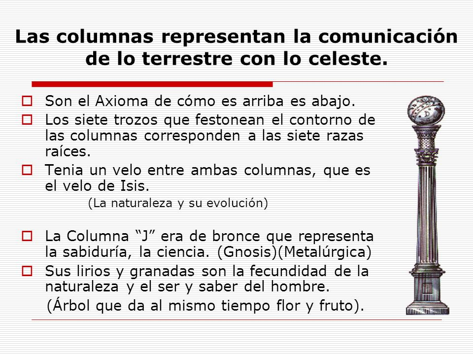 Las columnas representan la comunicación de lo terrestre con lo celeste.