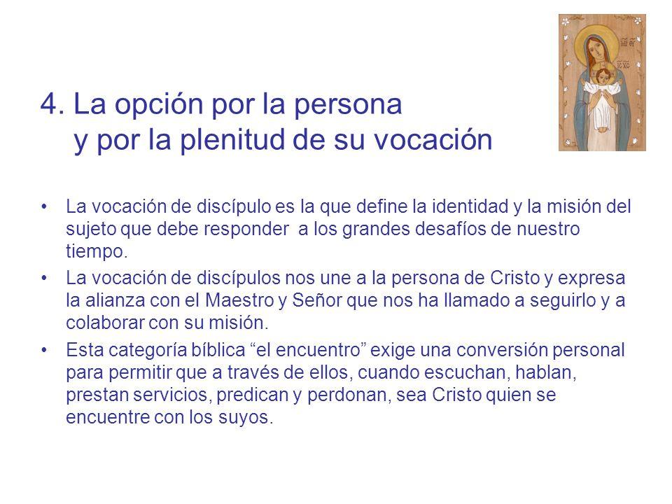 4. La opción por la persona y por la plenitud de su vocación