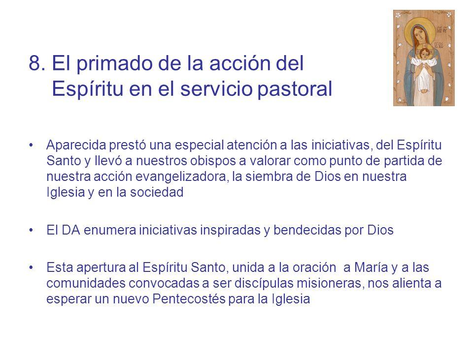 8. El primado de la acción del Espíritu en el servicio pastoral