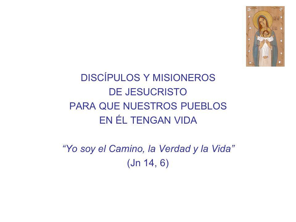 DISCÍPULOS Y MISIONEROS DE JESUCRISTO PARA QUE NUESTROS PUEBLOS