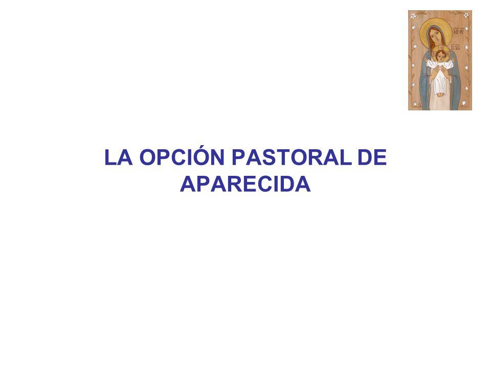 LA OPCIÓN PASTORAL DE APARECIDA