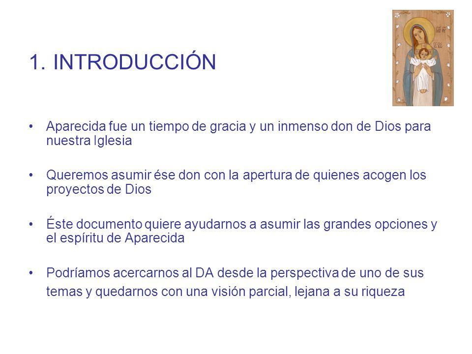 1. INTRODUCCIÓN Aparecida fue un tiempo de gracia y un inmenso don de Dios para nuestra Iglesia.