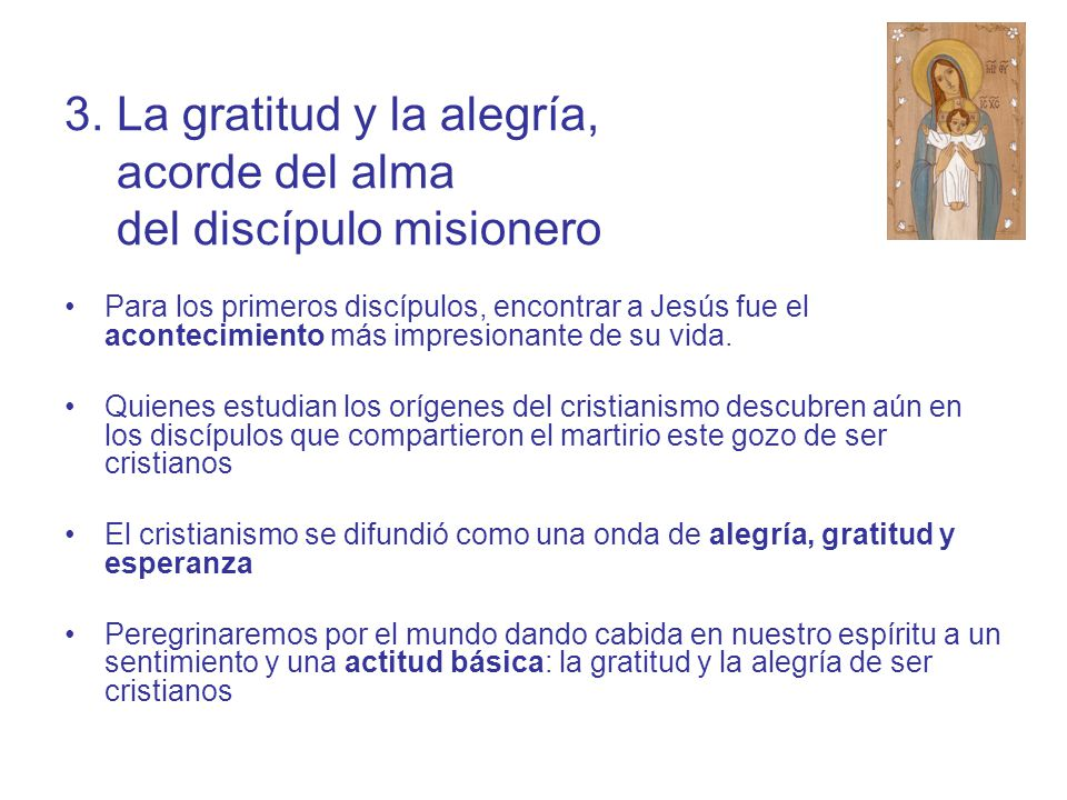 3. La gratitud y la alegría, acorde del alma del discípulo misionero