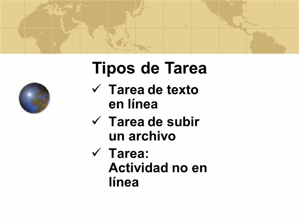 Tipos de Tarea Tarea de texto en línea Tarea de subir un archivo
