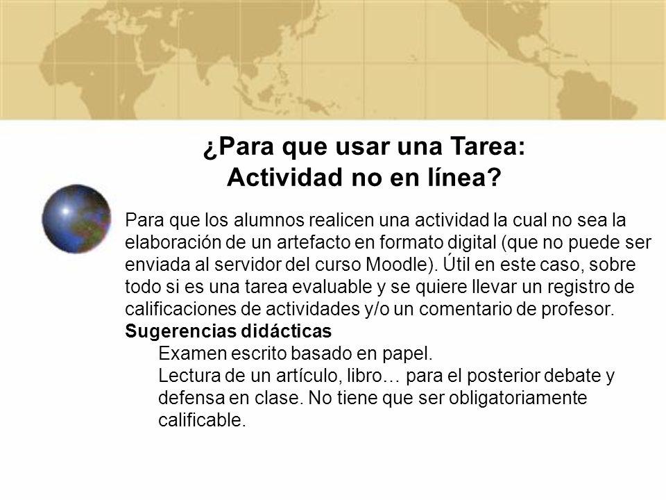 ¿Para que usar una Tarea: Actividad no en línea