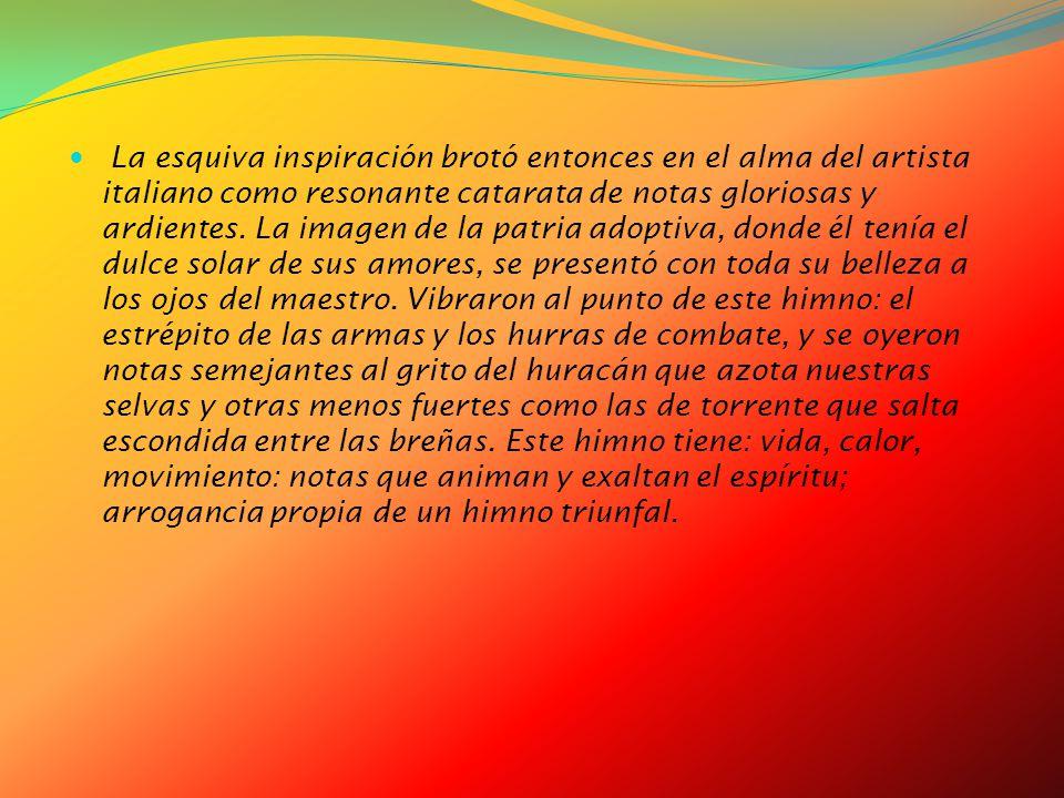 La esquiva inspiración brotó entonces en el alma del artista italiano como resonante catarata de notas gloriosas y ardientes.