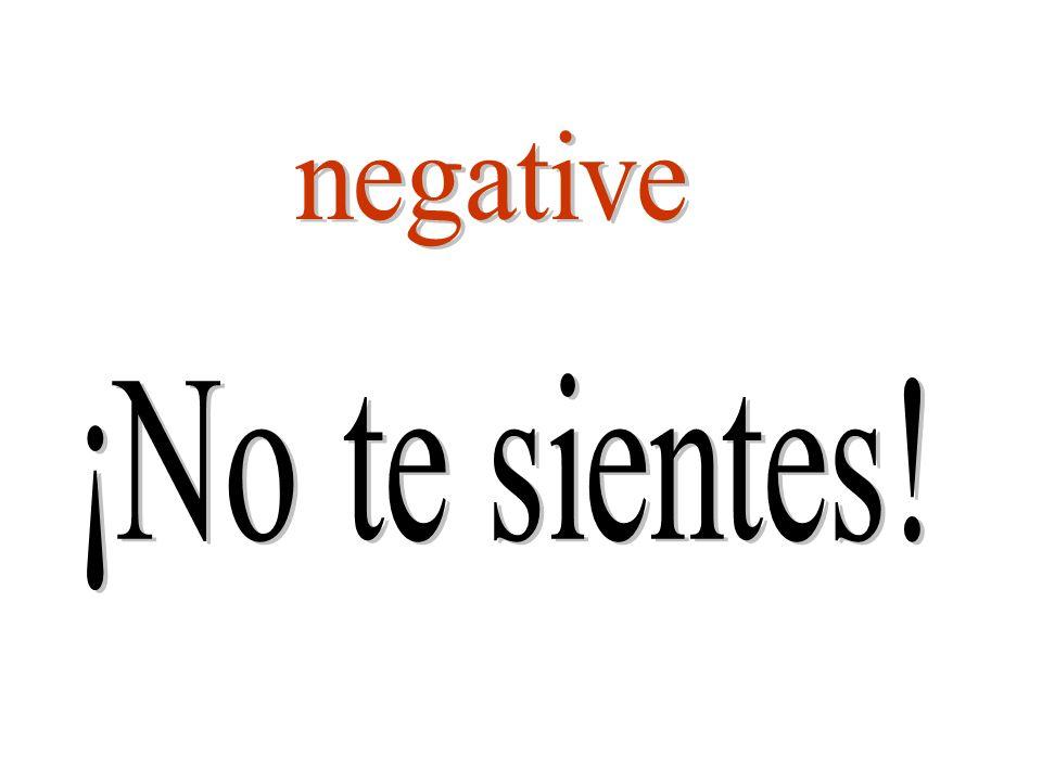 negative ¡No te sientes!