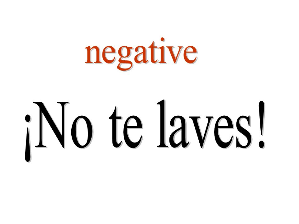 negative ¡No te laves!
