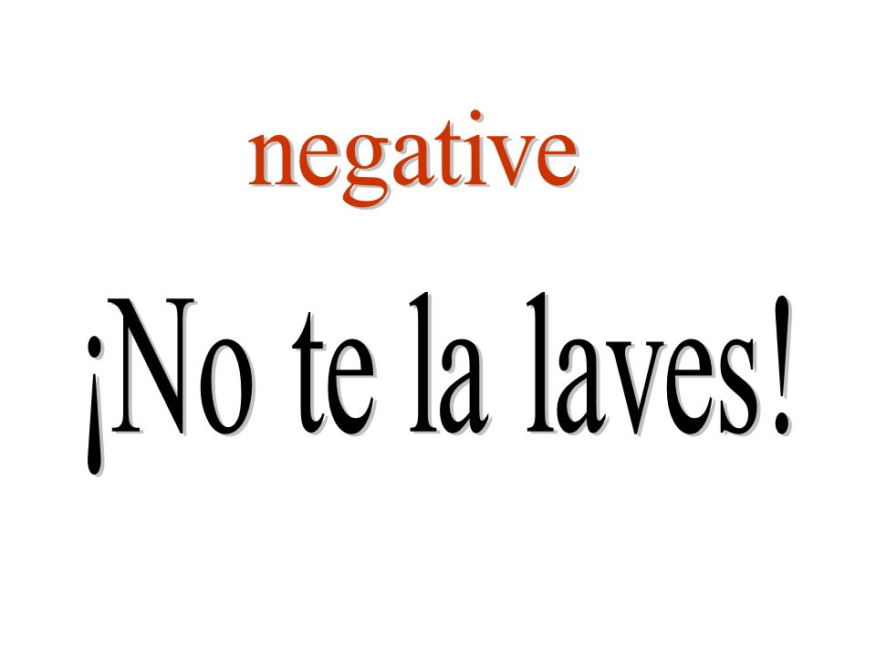 negative ¡No te la laves!