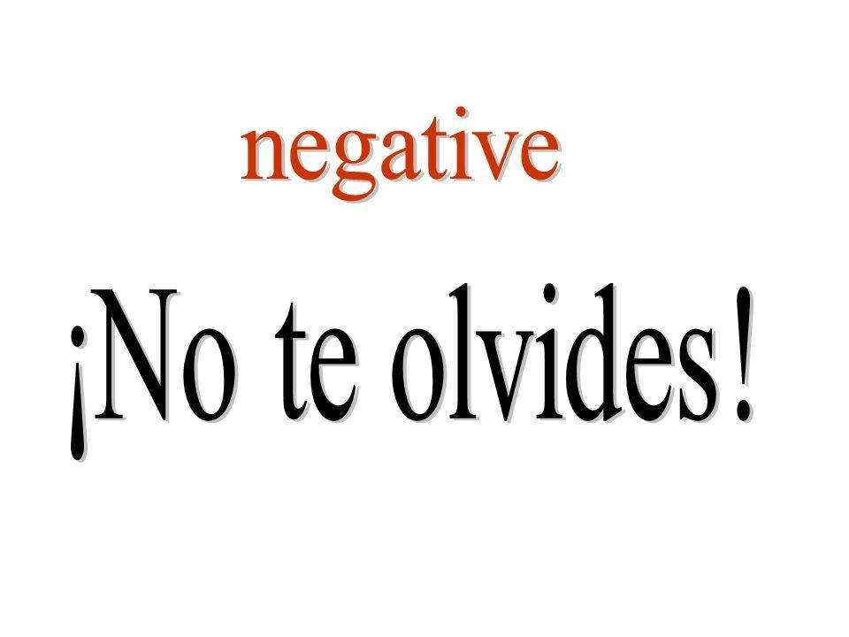 negative ¡No te olvides!