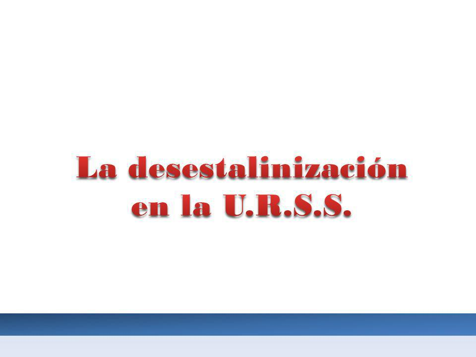La desestalinización en la U.R.S.S.