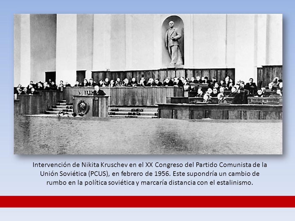 Intervención de Nikita Kruschev en el XX Congreso del Partido Comunista de la Unión Soviética (PCUS), en febrero de 1956.