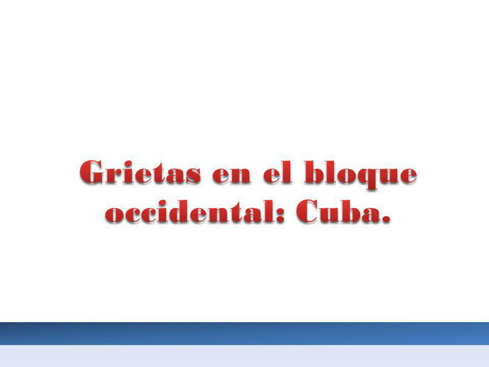 Grietas en el bloque occidental: Cuba.