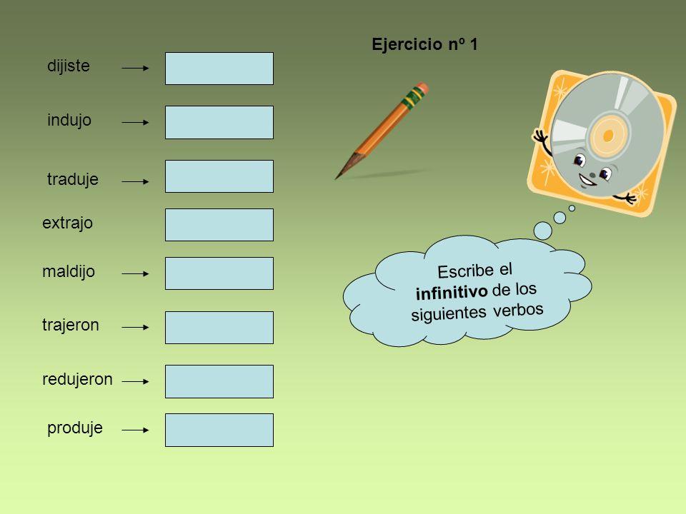 Escribe el infinitivo de los siguientes verbos