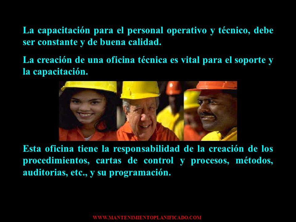 La capacitación para el personal operativo y técnico, debe ser constante y de buena calidad.