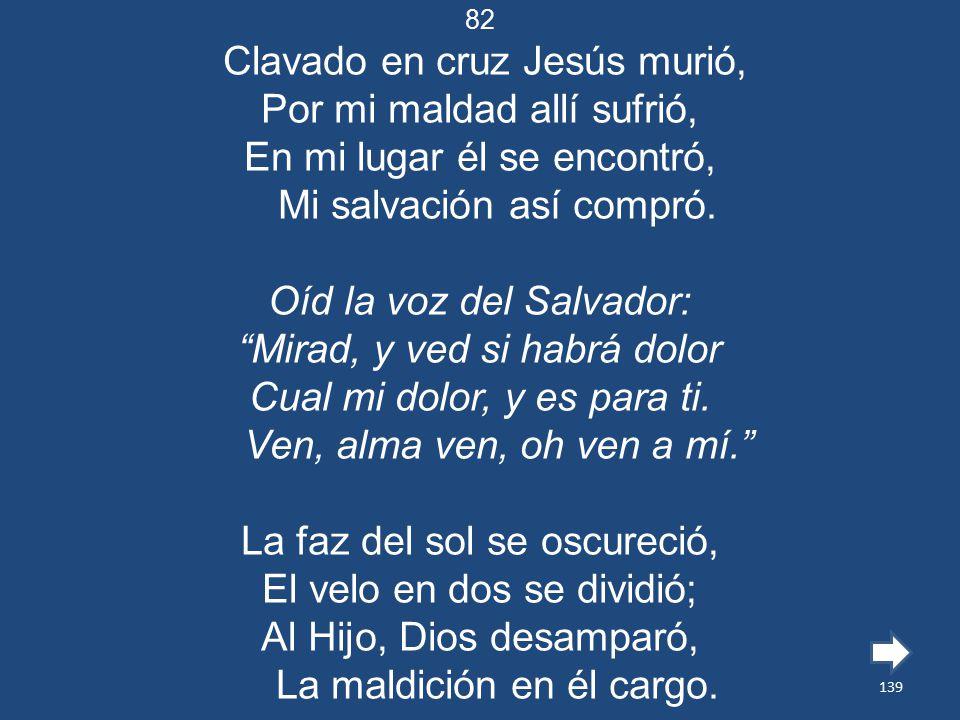 Clavado en cruz Jesús murió, Por mi maldad allí sufrió,