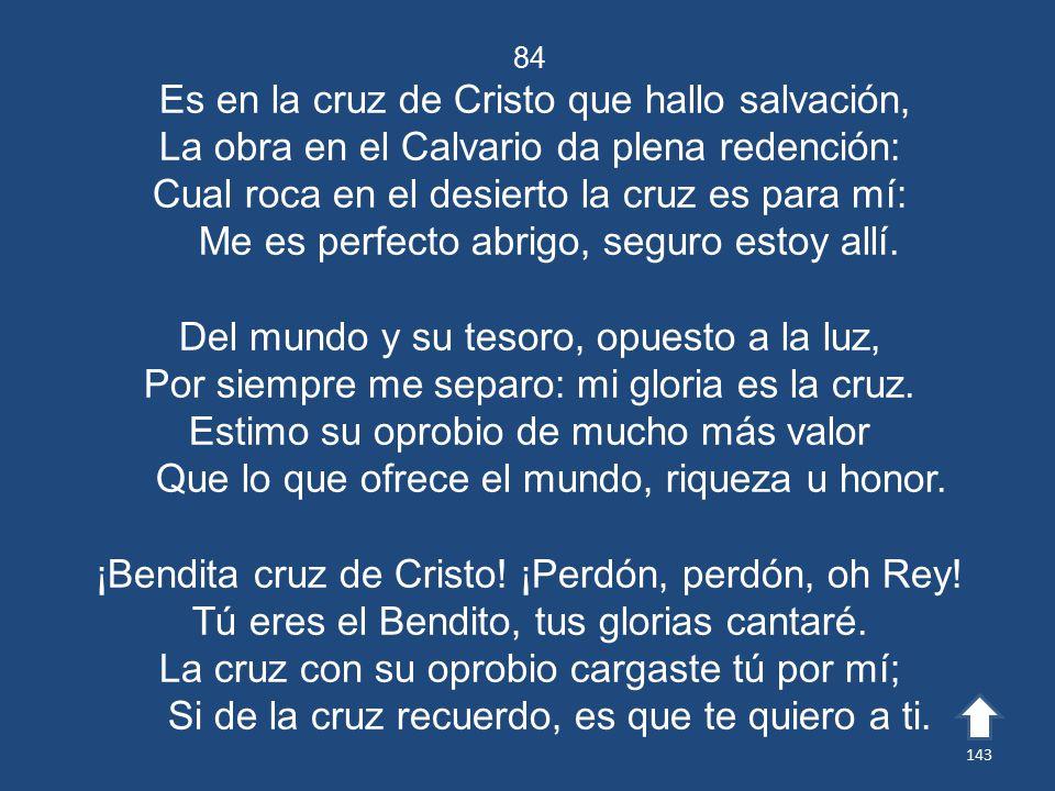 Es en la cruz de Cristo que hallo salvación,