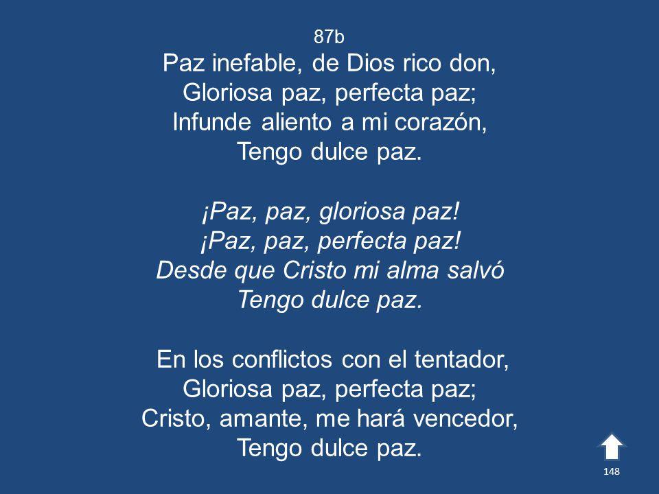 Paz inefable, de Dios rico don, Gloriosa paz, perfecta paz;