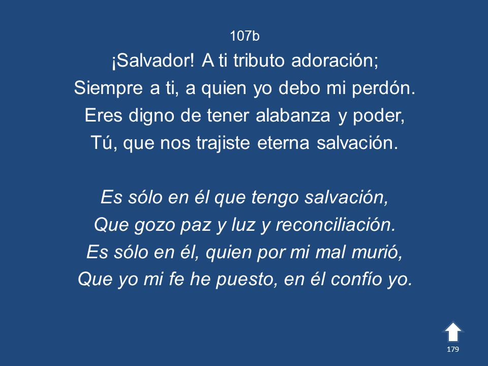 ¡Salvador! A ti tributo adoración;