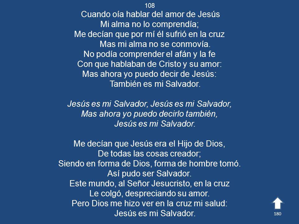 Cuando oía hablar del amor de Jesús Mi alma no lo comprendía;