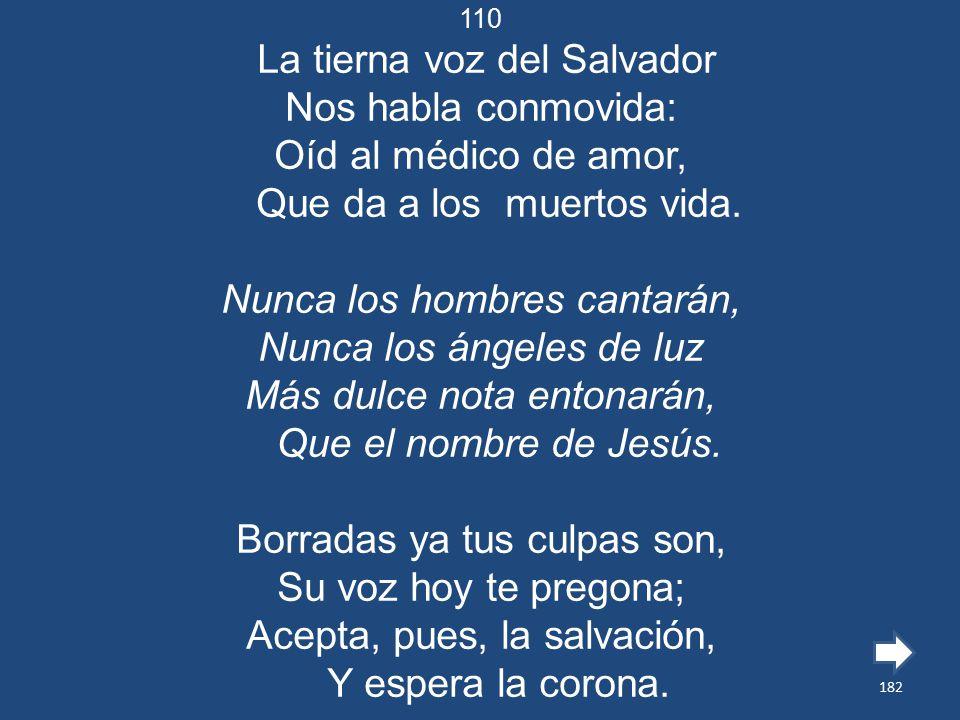 La tierna voz del Salvador Nos habla conmovida: Oíd al médico de amor,