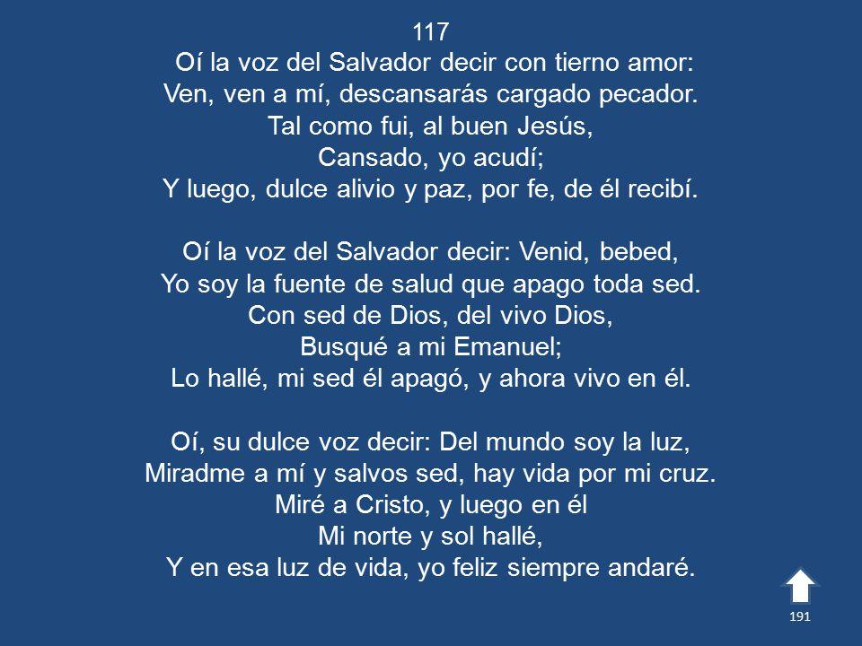 Oí la voz del Salvador decir con tierno amor: