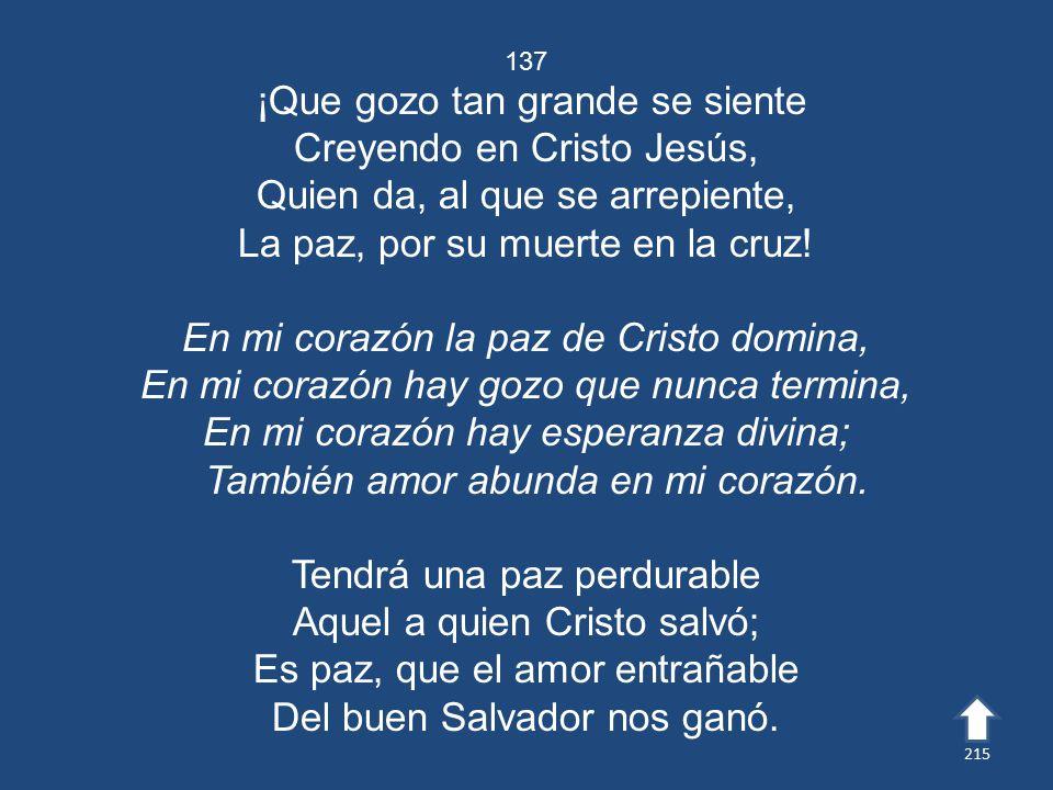 ¡Que gozo tan grande se siente Creyendo en Cristo Jesús,