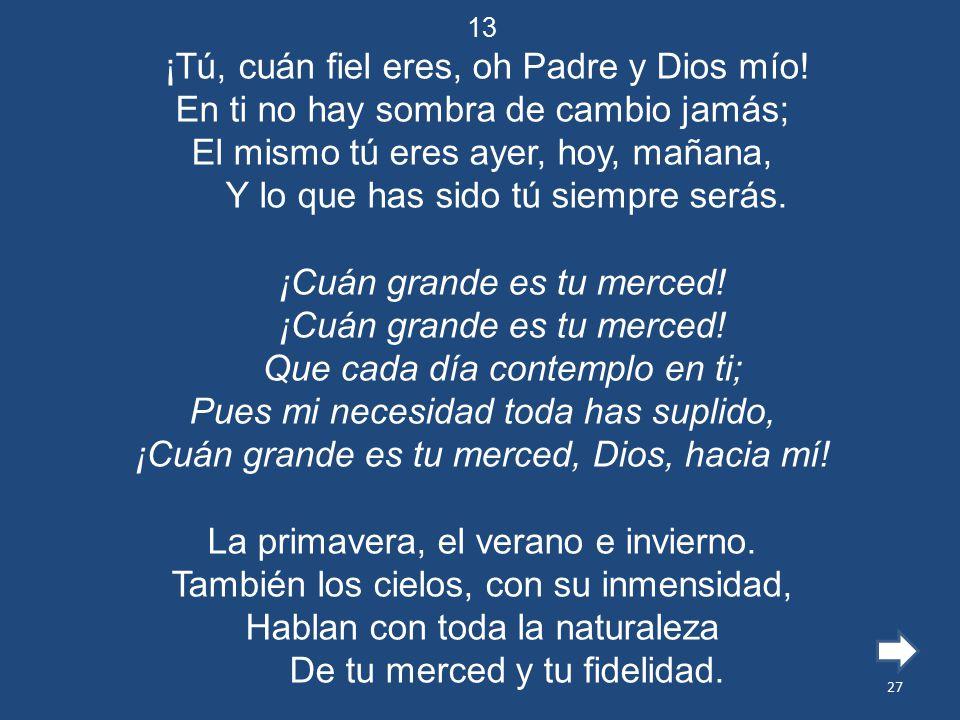 ¡Tú, cuán fiel eres, oh Padre y Dios mío!