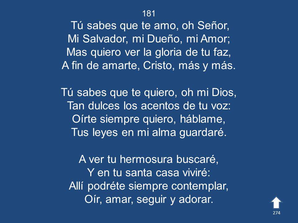 Tú sabes que te amo, oh Señor, Mi Salvador, mi Dueño, mi Amor;