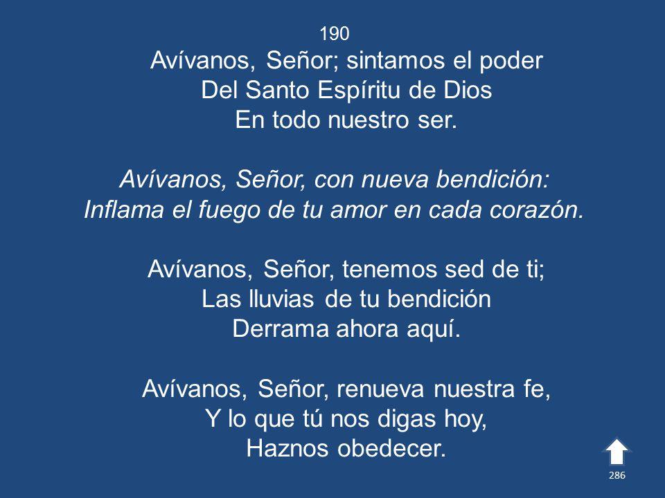 Avívanos, Señor; sintamos el poder Del Santo Espíritu de Dios