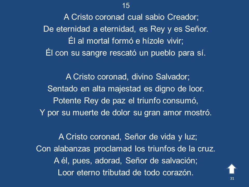 A Cristo coronad cual sabio Creador;