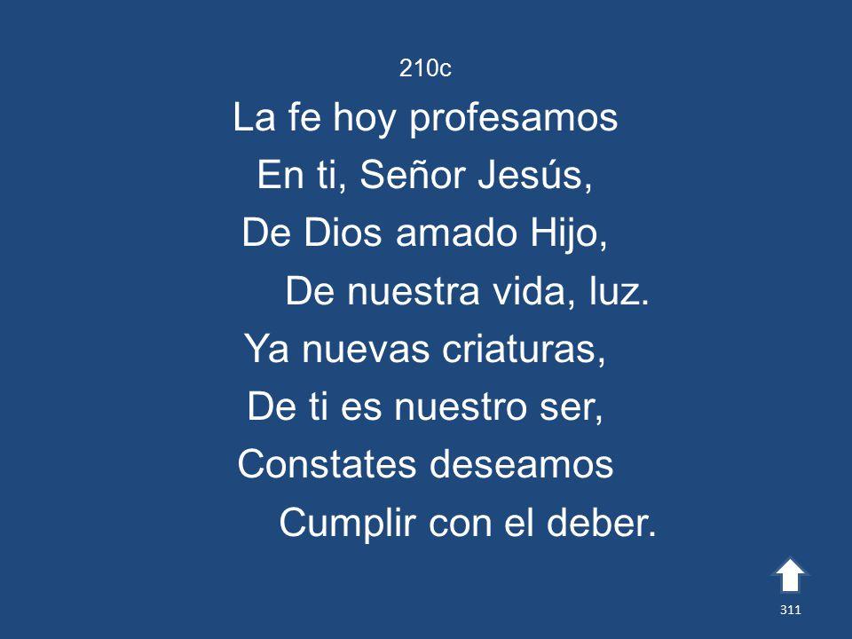 La fe hoy profesamos En ti, Señor Jesús, De Dios amado Hijo,