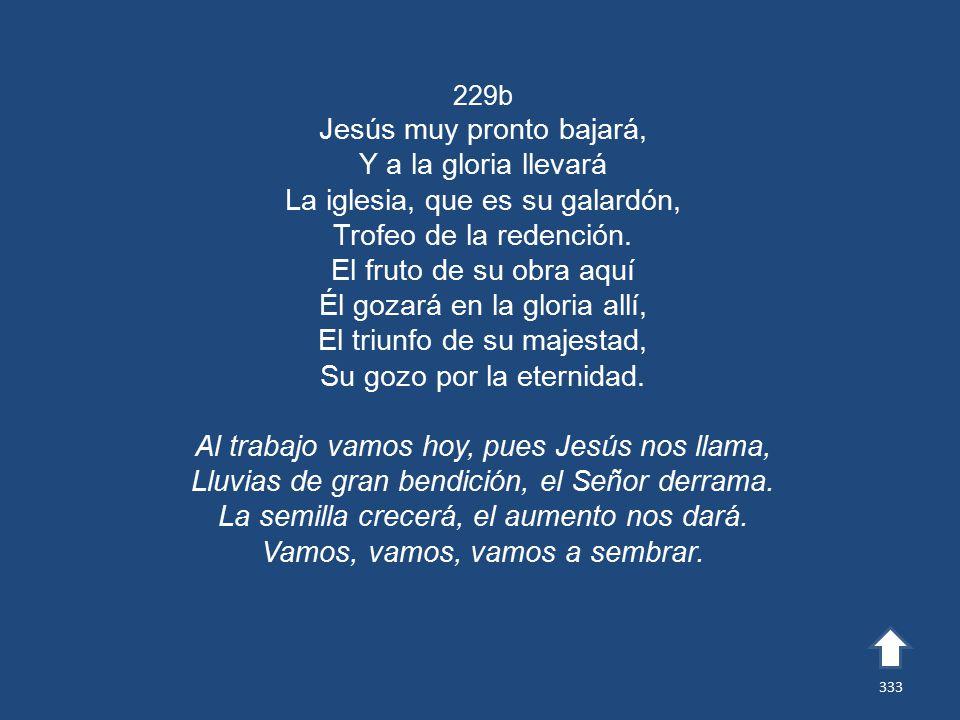 Jesús muy pronto bajará, Y a la gloria llevará